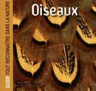 Couverture du livre « Oiseaux ; guide tout reconnaître dans la nature » de Collectif aux éditions Selection Du Reader's Digest