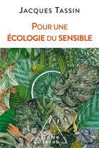 Couverture du livre « Pour une écologie du sensible » de Jacques Tassin aux éditions Odile Jacob