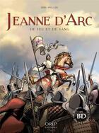 Couverture du livre « Jeanne d'Arc ; de feu et de sang » de Alain Paillou et Jerome Eho aux éditions Orep