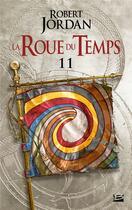 Couverture du livre « La roue du temps T.11 ; le seigneur du chaos : première partie » de Robert Jordan aux éditions Bragelonne