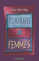 Couverture du livre « Portraits de femmes » de Eunice Faith Priddy aux éditions La Maison De La Bible