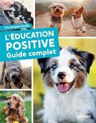 Couverture du livre « L'éducation positive du chien ; guide complet » de Christophe Duffo aux éditions Eugen Ulmer