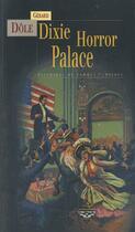 Couverture du livre « Dixie horror palace ; histoires de morts-vivants » de Gerard Dole aux éditions Terre De Brume