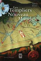 Couverture du livre « Les templiers du nouveau monde (compact) » de Sylvie Brien aux éditions Editions Hurtubise