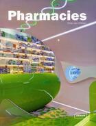 Couverture du livre « Pharmacies » de Chris Van Uffelen aux éditions Braun