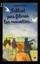 Couverture du livre « Fallait pas filmer les mouettes... » de Roger Judenne aux éditions Oskar