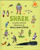 Couverture du livre « Shrek et autres histoires fabuleuses de William Steig » de William Steig aux éditions Gallimard-jeunesse