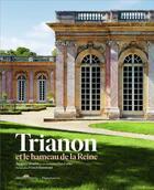Couverture du livre « Le Trianon et le hameau de la reine » de Yves Carlier et Jacques Moulin et Francis Hammond aux éditions Flammarion