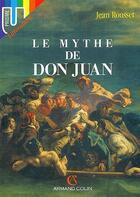 Couverture du livre « Le mythe de Don Juan » de Jean Rousset aux éditions Armand Colin