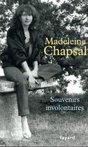 Couverture du livre « Souvenirs involontaires » de Madeleine Chapsal aux éditions Fayard
