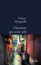 Couverture du livre « L'homme qui avait soif » de Hubert Mingarelli aux éditions Stock