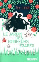 Couverture du livre « Le jardin des bonheurs égarés » de Tor Udall aux éditions Preludes
