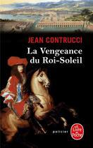 Couverture du livre « La vengeance du Roi-Soleil » de Jean Contrucci aux éditions Lgf