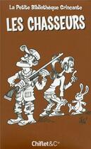 Couverture du livre « Petite bibliothèque grinçante ; les chasseurs » de Monique Neubourg aux éditions Chiflet