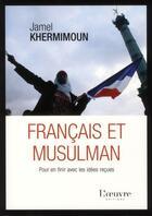 Couverture du livre « Français et musulman » de Jamel Khermimoun aux éditions L'oeuvre