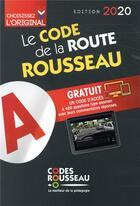 Couverture du livre « Code Rousseau ; le code de la route (édition 2020) » de Collectif aux éditions Codes Rousseau