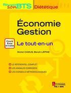 Couverture du livre « économie-gestion ; le tout-en-un ; BTS diététique (4e édition) » de Benoit Lepine et Michel Camus aux éditions Tec Et Doc
