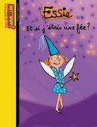 Couverture du livre « Essie T.12 ; et si j'étais une fée ? » de Robin et Claire Clement aux éditions Bayard Jeunesse
