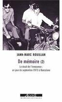 Couverture du livre « De mémoire t.2 ; le deuil de l'innocence : un jour de septembre 1973 à Barcelone » de Jann-Marc Rouillan aux éditions Agone