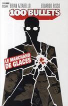 Couverture du livre « 100 bullets t.2 ; le marchand de glaces » de Eduardo Risso et Brian Azzarello aux éditions Panini
