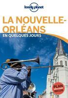 Couverture du livre « La Nouvelle-Orléans en quelques jours » de Adam Karlin aux éditions Lonely Planet France