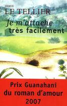 Couverture du livre « Je m'attache très facilement » de Le Tellier-H aux éditions Mille Et Une Nuits
