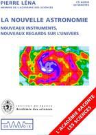Couverture du livre « La nouvelle astronomie ; nouveaux instruments, nouveaux regards sur l'univers » de Pierre Lena aux éditions De Vive Voix