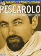 Couverture du livre « Dossiers Michel Vaillant T.9 ; Pescarolo, le marathonien » de Jean Graton et Denis Bernard aux éditions Graton