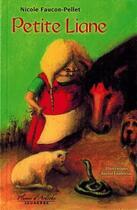 Couverture du livre « Petite liane » de Nicole Faucon-Pellet aux éditions Plumes D'ardeche
