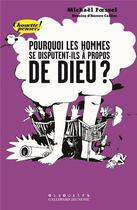 Couverture du livre « Pourquoi les hommes se disputent-ils à propos de Dieu ? » de Michael Foessel aux éditions Gallimard-jeunesse