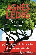 Couverture du livre « Se le dire enfin » de Agnes Ledig aux éditions Flammarion
