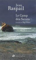 Couverture du livre « Le camp des saints ; big other » de Jean Raspail aux éditions Robert Laffont