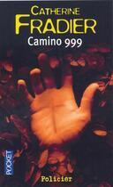 Couverture du livre « Camino 999 » de Catherine Fradier aux éditions Pocket