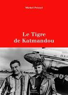 Couverture du livre « Le tigre de Katmandou » de Michel Peissel aux éditions Guerin