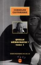 Couverture du livre « Quelle democratie ? t.1 ; écrits politiques 1945-1997, III » de Cornelius Castoriadis aux éditions Editions Du Sandre
