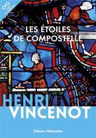 Couverture du livre « Les étoiles de compostelle » de Henri Vincenot aux éditions Les Editions Retrouvees