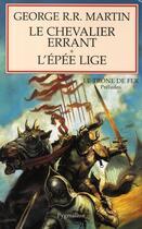 Couverture du livre « Le chevalier errant t.1 ; l'épée lige » de George R. R. Martin aux éditions Pygmalion