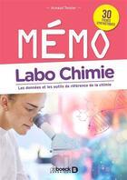 Couverture du livre « Mémo labo chimie » de Arnaud Tessier aux éditions De Boeck Superieur