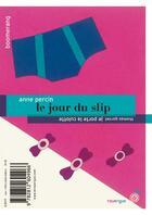 Couverture du livre « Le jour du slip ; je porte la culotte » de Anne Percin et Thomas Gornet aux éditions Rouergue