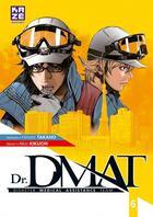 Couverture du livre « Dr. DMAT ; Disaster Medical Assistance Team T.6 » de Hiroshi Takano et Akio Kikuchi aux éditions Kaze