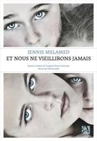 Couverture du livre « Et nous ne vieillirons jamais » de Jennie Melamed aux éditions Anne Carriere
