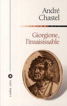 Couverture du livre « Giorgione, l'insaisissable » de Andre Chastel aux éditions Liana Levi