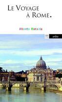 Couverture du livre « Le voyage à Rome » de Alberto Moravia aux éditions Arlea