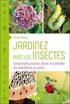 Couverture du livre « Jardinez avec les insectes » de Vincent Albouy aux éditions De Terran