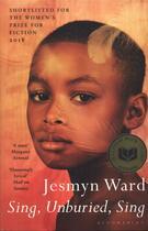 Couverture du livre « Sing, unburied, sing » de Jesmyn Ward aux éditions Bloomsbury