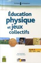 Couverture du livre « éducation physique et jeux collectifs ; cycle 3 ; Ce2, CM1, CM2 » de Jean-Claude Olivier et Jean-Claude Boulo aux éditions Bordas