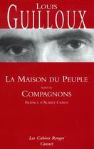 Couverture du livre « La maison du peuple - (*) » de Louis Guilloux aux éditions Grasset Et Fasquelle