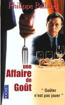 Couverture du livre « Affaire De Gout » de Philippe Balland aux éditions Pocket