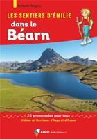 Couverture du livre « LES SENTIERS D'EMILIE ; dans le Béarn » de Nathalie Magrou aux éditions Rando Editions