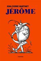Couverture du livre « Jérôme » de Jean-Pierre Martinet aux éditions Finitude